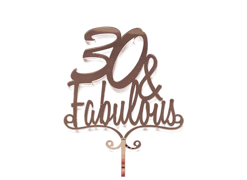 30 & Fabulous Cake Topper - Rose Gold