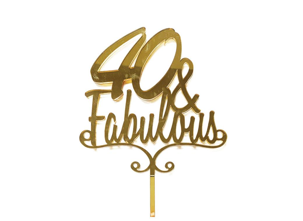 40 & Fabulous Cake Topper - Gold
