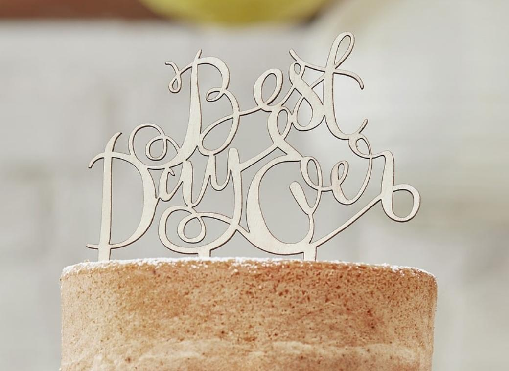 Wooden Cake Topper - Best Day Ever